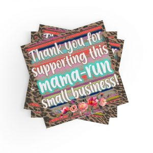 Thank You for Supporting this Mama-Run Small Business Stickers