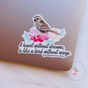 A Heart Without Dreams Waterproof Vinyl Sticker